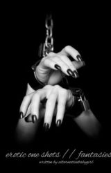 my fantasies // erotic one shots by goldeneyedstars