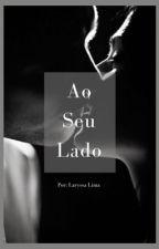 Ao Seu Lado by LaryssaLima
