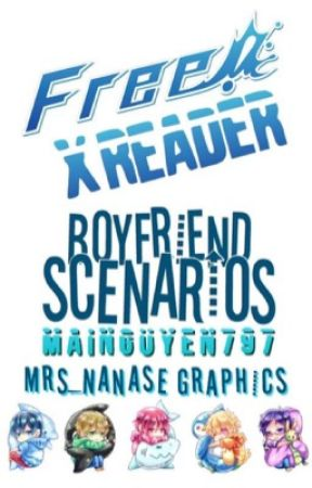 Free! x Reader Boyfriend Scenarios {UNDER EDITING} by ImVeryJungShook