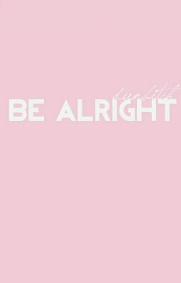 Be Alright › H.Grier[2] {DISCONTINUED}