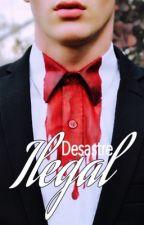 Desastre Ilegal by CrazyyWriterr