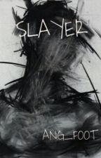 SLAYER by AmirFlame