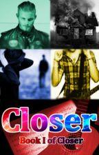 Closer ♪ Book I by ToriAurora