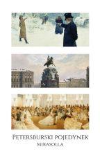 Petersburski pojedynek || APH by Mirasolla