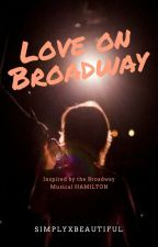 Love On Broadway by SimplyxBeautiful