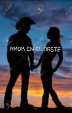Amor En El Oeste by tuseguidor