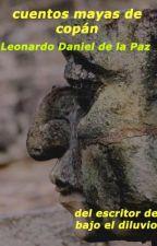 cuentos mayas de Copán by leonardodelapaz