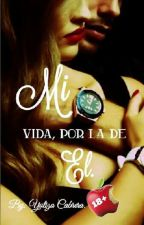 Mi Vida Por La De El by yuliza1987