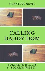 Calling Daddy-Dom. by -SicklySweet-