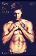 Sex On Legs- Dean X reader by hannahliz17