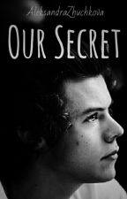 Наш секрет [ h.s ]  by HarryStyles155