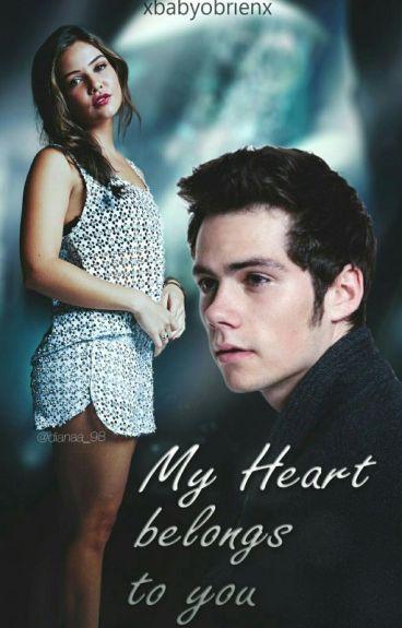 My heart belongs to you    Dylan O'Brien ✔️