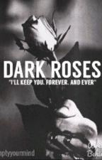 Dark Roses by Emptyyourmind