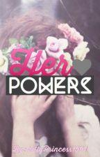 Her Powers by 15PrincessAlex01