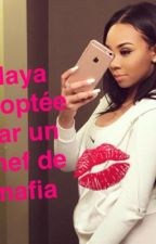 Naya adoptée par un chef de mafia by Nayelle222
