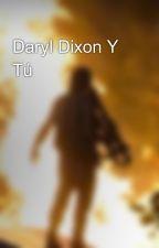 Daryl Dixon Y Tú  by MartaDixon13