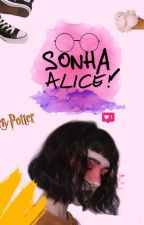 Sonha, Alice! by maryayrabd