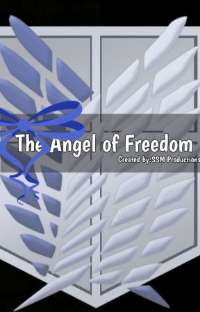 The Angel of Freedom {An Attack on Titan fanfic} (Levi x Reader) CONTINUED by WritingTheSimpleLife
