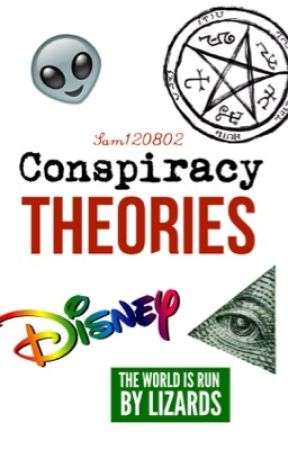 Conspiracy Theories  by Sam120802