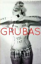 GRUBAS  by xkaczkajednorozecx