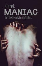 Maniac - Sterek by BeTheDerekToMyStiles