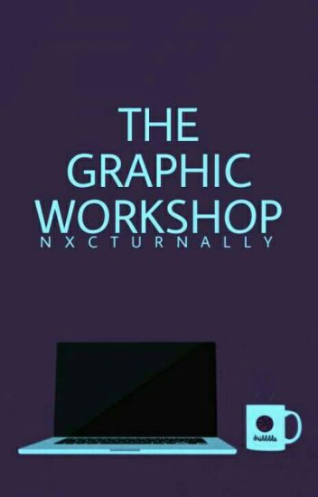 The Graphic Workshop (OPEN)