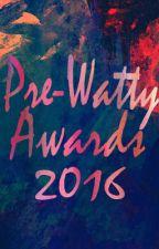 Pre-Watty AWARDS 2016 |CLOSED|  by Sprinkles_7