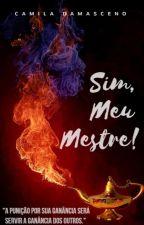 Sim, Meu Mestre! by CamilaDamasceno7