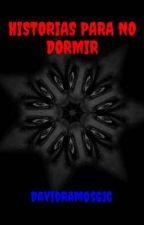 HISTORIAS PARA NO DORMIR by DavidRamos616