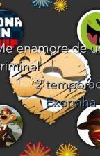 Me enamore de un criminal segunda temporada  by ankaritakai