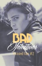 Bad Intentions Twisted Fate #2 by HTEllis