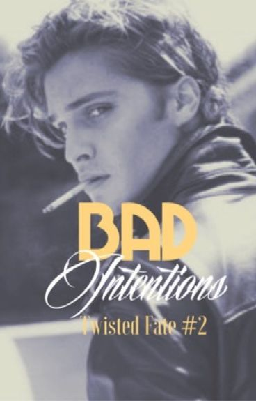 Bad Intentions Twisted Fate #2
