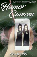 Humor Camren [Con Norminah , Allysus Y Laucy]  by GoodGiirl69