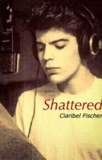 Shattered (Jordan Knight-Fan Fiction) Prequel to Wasted On You (On Hold)  by ClaryKnight23