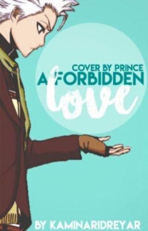 A Forbidden Love by KaminariDreyar