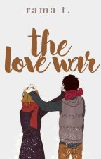 The Love War [ ON HOLD ] by uFiona