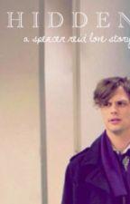 Hidden // Spencer Reid by lilycaatherine