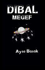 DİBAL MEGEF  by _Moisa_