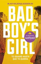 "BAD BOY'S GIRL #1 ""Te odiare hasta que te quiera "" by palaceofbooks"