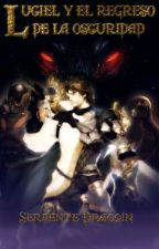 Luciel y el regreso de la oscuridad by SerpenteDracoin