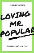 Loving Mr.Popular by awsomely_awesome