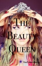 The Beuty Queen (Caspar Lee Fanfcition) -- ON HOLD by youtubersfanfic