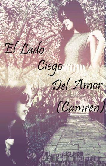 El Lado Ciego Del Amor (Camren adaptación)