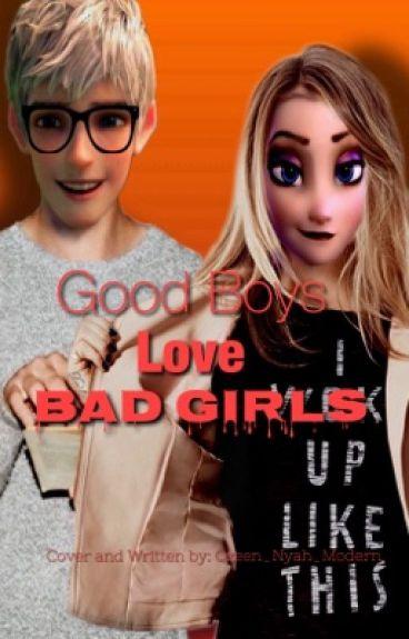 Good Boys Love Bad Girls (Jelsa)