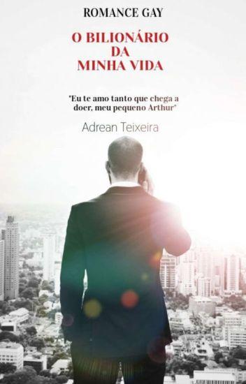 O BILIONÁRIO DA MINHA VIDA (ROMANCE GAY)