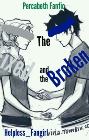 The Fixed And The Broken(A Percabeth AU) by lovelyggukkie