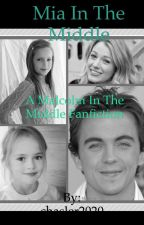 Mia in the Middle~ A Malcolm in the Middle Fanfiction by chasler2020