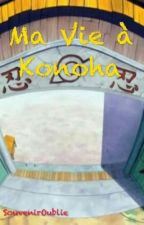 Ma Vie a Konoha [Terminé] by PetitCookieSauvage