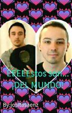 EEEEEstos son...DEL MUNDO by jositasaenz