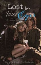 Lost in your eyes ( haleb fanfiction )  by prettylittlehalebb